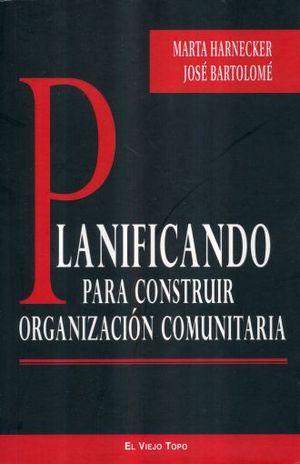 PLANIFICANDO PARA CONSTRUIR ORGANIZACION COMUNITARIA