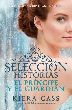 El príncipe y el guardián / La selección. Historias / vol. 1
