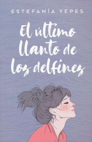 ULTIMO LLANTO DE LOS DELFINES, EL