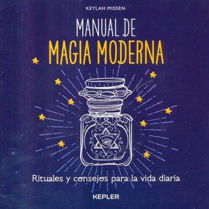 MANUAL DE MAGIA MODERNA. RITUALES Y CONSEJOS PARA LA VIDA DIARIA