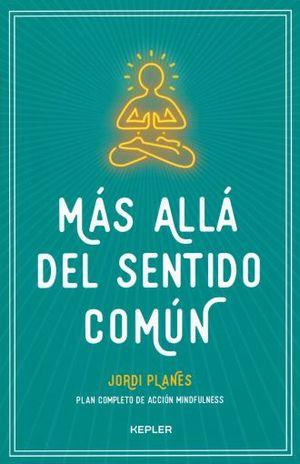 MAS ALLA DEL SENTIDO COMUN. PLAN COMPLETO DE ACCION MINDFULNESS