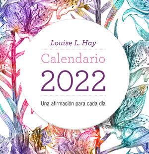 Calendario Louise L. Hay 2022. Una afirmación para cada día