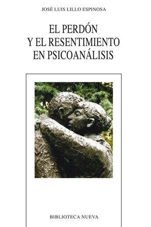 El perdón y el resentimiento en psicoanálisis