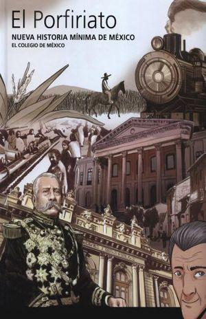 PORFIRIATO, EL / NUEVA HISTORIA MINIMA DE MEXICO