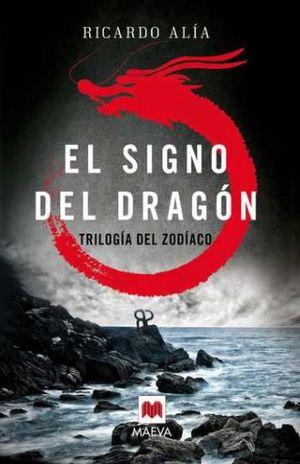 SIGNO DEL DRAGON, EL. TRILOGIA DEL ZODIACO 1