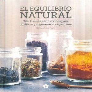 EQUILIBRIO NATURAL, EL. TE TISANAS E INFUSIONES PARA PURIFICAR Y REGENERAR EL ORGANISMO / PD.