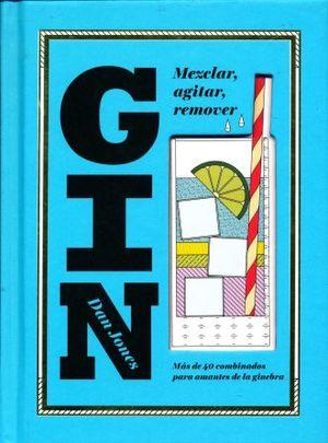 GIN. MEZCLAR AGITAR REMOVER / PD.