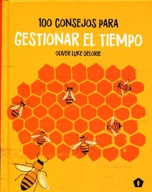 100 CONSEJOS PARA GESTIONAR EL TIEMPO / PD.
