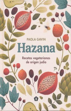 HAZANA. RECETAS VEGETARIANAS DE ORIGEN JUDIO / PD.