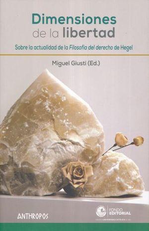 DIMENSIONES DE LA LIBERTAD. SOBRE LA ACTUALIDAD DE LA FILOSOFIA DEL DERECHO DE HEGEL