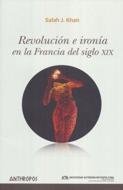 REVOLUCION E IRONIA EN LA FRANCIA DEL SIGLO XIX