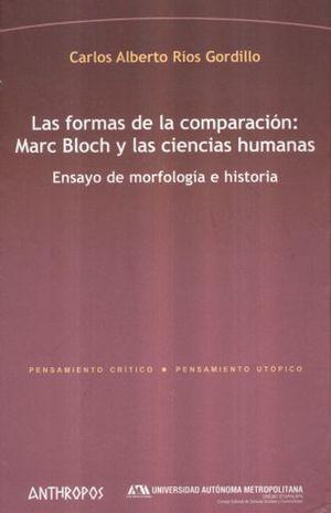FORMAS DE LA COMPARACION MARC BLOCH Y LAS CIENCIAS HUMANAS, LAS