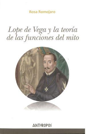 Lope de Vega y la teoría de las funciones del mito
