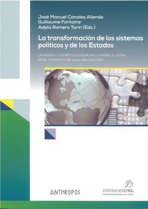La transformación de los sistemas políticos y de los Estados. La visión y los retos en Europa y América Latina en el contexto de la globalización
