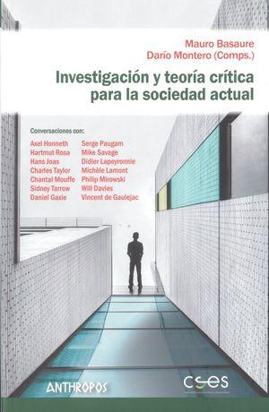 Investigación y teoría crítica para la sociedad actual Investigación y teoría crítica para la sociedad actual