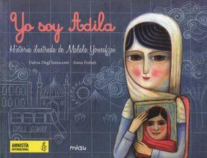Yo soy Adila. Historia ilustrada de Malala Yousafzai / pd.