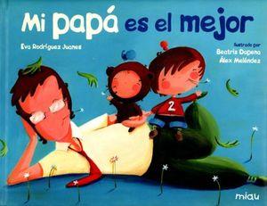 MI PAPA ES EL MEJOR / 2 ED. / PD.