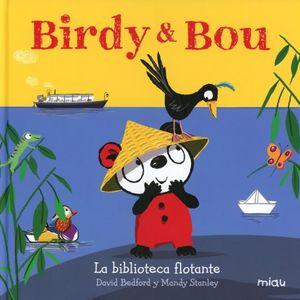 BIRDY & BOU. LA BIBLIOTECA FLOTANTE / PD.