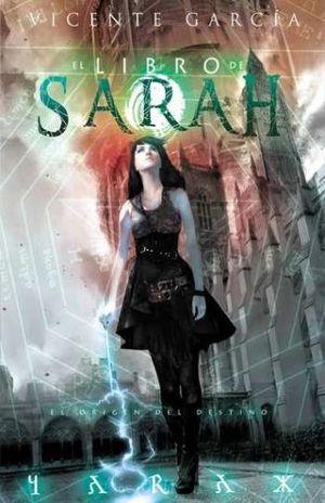 LIBRO DE SARAH, EL. EL ORIGEN DEL DESTINO