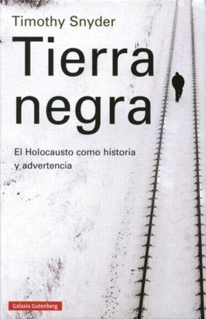 TIERRA NEGRA. EL HOLOCAUSTO COMO HISTORIA Y ADVERTENCIA / PD.
