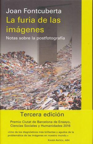 FURIA DE LAS IMAGENES, LA. NOTAS SOBRE LA POSTFOTOGRAFIA / 3 ED. / PD.