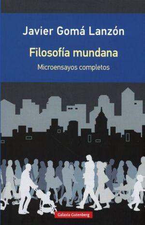 FILOSOFIA MUNDANA. MICROENSAYOS COMPLETOS