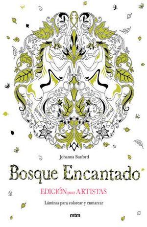 BOSQUE ENCANTADO. EDICION PARA ARTISTAS LAMINAS PARA COLOREAR Y ENMARCAR / PD.