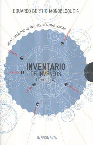 INVENTARIO DE INVENTOS (INVENTADOS). BREVE CATALOGO DE INVENCIONES IMAGINARIAS