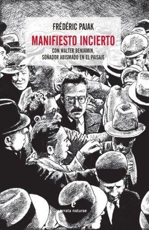 MANIFIESTO INCIERTO CON WALTER BENJAMIN SOÑADOR ABISMADO EN EL PAISAJE