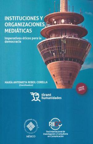 INSTITUCIONES Y ORGANIZACIONES MEDIATICAS. IMPERATIVOS ETICOS PARA LA DEMOCRACIA
