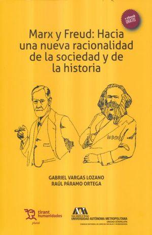 MARX Y FREUD HACIA UNA NUEVA RACIONALIDAD DE LA SOCIEDAD Y DE LA HISTORIA