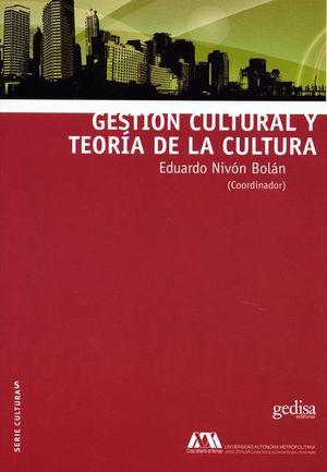 GESTION CULTURAL Y TEORIA DE LA CULTURA