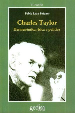 CHARLES TAYLOR HERMENEUTICA ETICA Y POLITICA