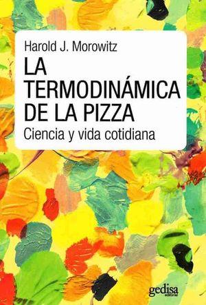 TERMODINAMICA DE LA PIZZA, LA. CIENCIA Y VIDA COTIDIANA