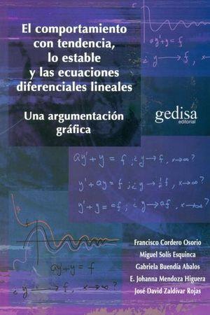 COMPORTAMIENTO CON TENDENCIA LO ESTABLE Y LAS ECUACIONES DIFERENCIALES LINEALES. UNA ARGUMENTACION GRAFICA