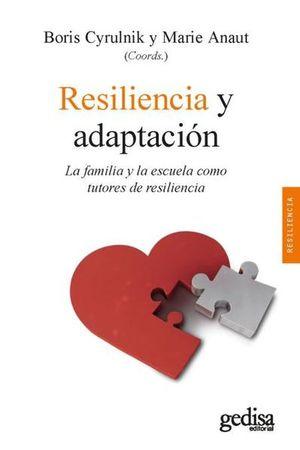 RESILIENCIA Y ADAPTACION. LA FAMILIA Y LA ESCUELA COMO TUTORES DE RESILIENCIA