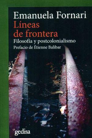 LINEAS DE FRONTERA. FILOSOFIA Y POSTCOLONIALISMO