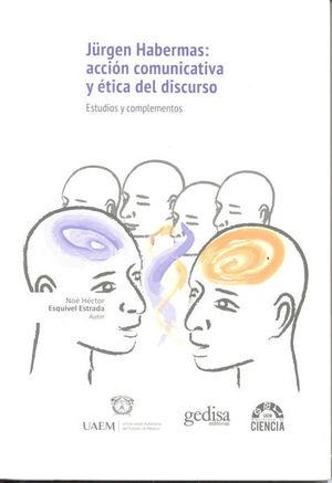 JURGEN HABERMAS ACCION COMUNICATIVA Y ETICA DEL DISCURSO. ESTUDIOS Y COMPLEMENTOS