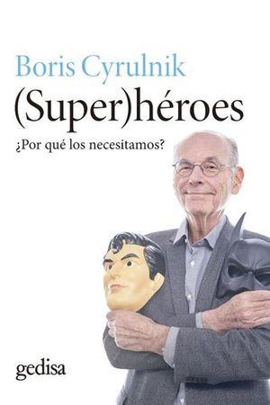 (SUPER)HEROES. POR QUE LOS NECESITAMOS / 2 ED.