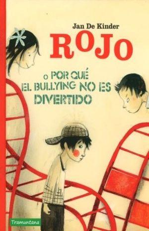 ROJO O POR QUE EL BULLYNG NO ES DIVERTIDO / PD.