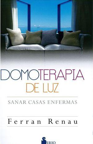 DOMOTERAPIA DE LUZ. SANAR CASAS ENFERMAS