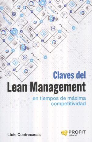 CLAVES DEL LEAN MANAGEMENT EN TIEMPOS DE MAXIMA COMPETITTIVIDAD