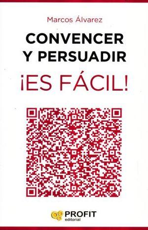 CONVENCER Y PERSUADIR. ES FACIL