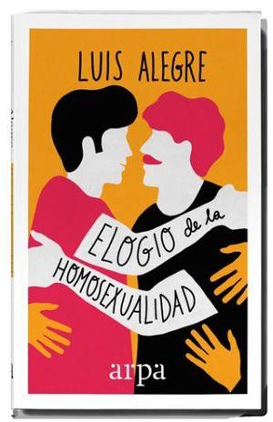 ELOGIO DE LA HOMOSEXUALIDAD