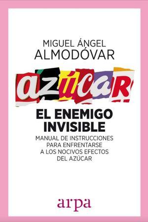 AZUCAR. EL ENEMIGO INVISIBLE