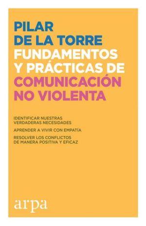 FUNDAMENTOS Y PRACTICAS DE COMUNICACION NO VIOLENTA