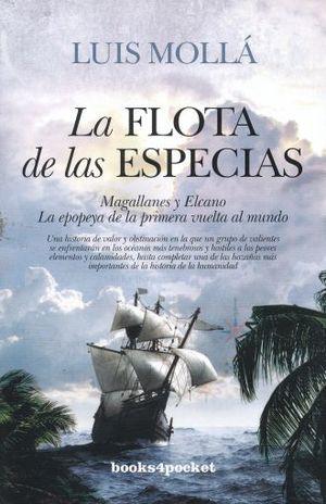 FLOTA DE LAS ESPECIAS, LA. MAGALLANES Y ELCANO LA EPOPEYA DE LA PRIMERA VUELTA AL MUNDO
