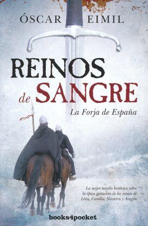REINOS DE SANGRE. LA FORJA DE ESPAÑA