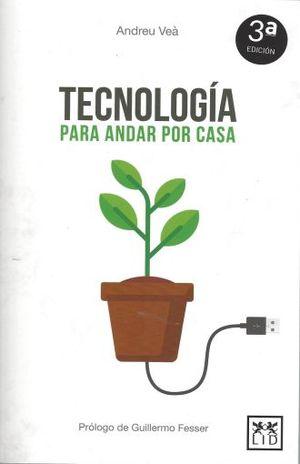 TECNOLOGIA PARA ANDAR POR CASA / 3 ED.