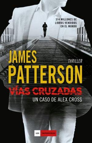 VIAS CRUZADAS. UN CASO DE ALEX CROSS / PD.